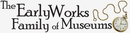 EarlyWorks Family of Museums